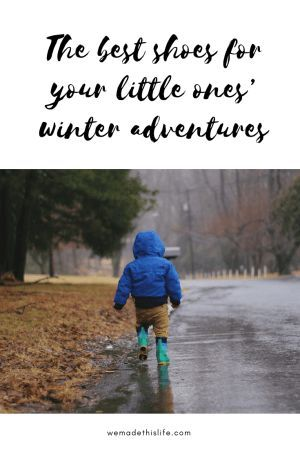 Photo of The best shoes for your little ones' winter adventures – We Made This Life