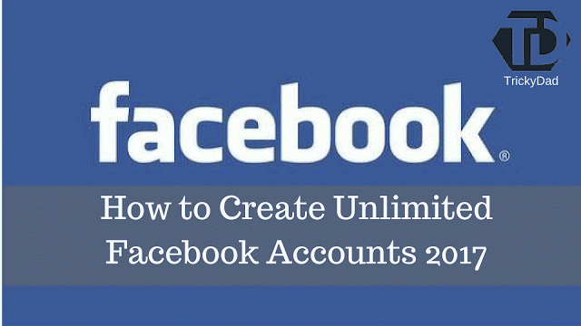 How To Create Unlimited Facebook Accounts 2017 With Images