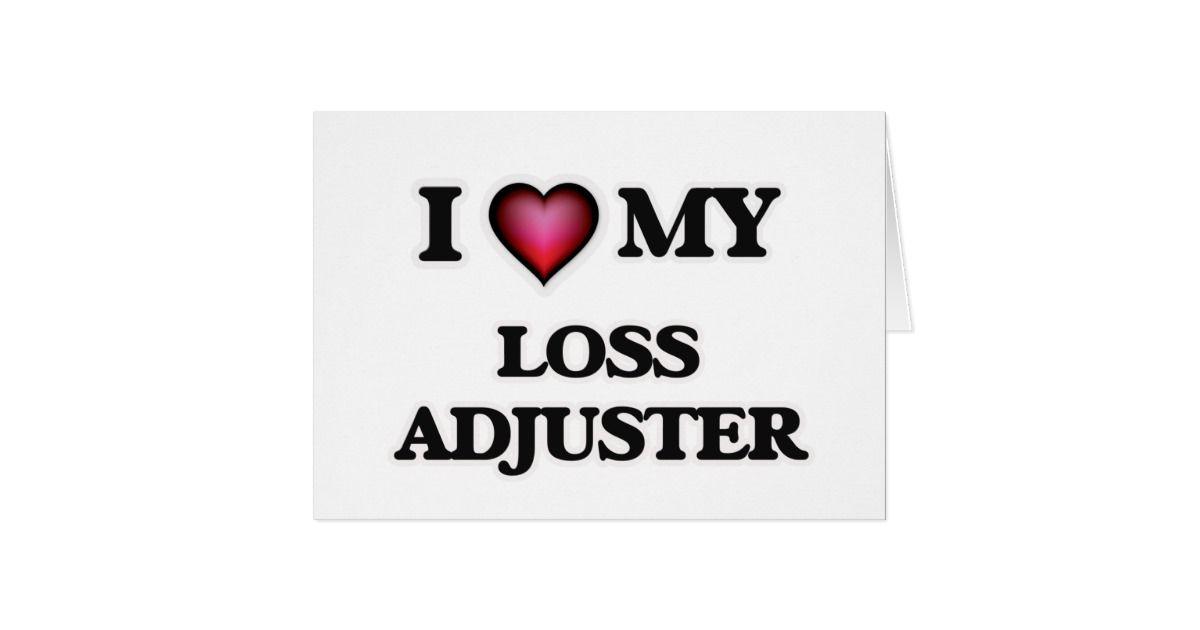 I love my loss adjuster card my love cards
