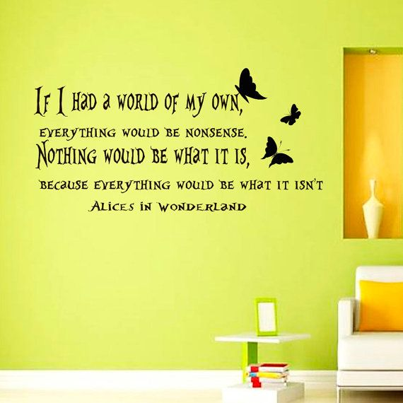 Wall Decals Alice in Wonderland Quote Decal If i Had a World of my ...