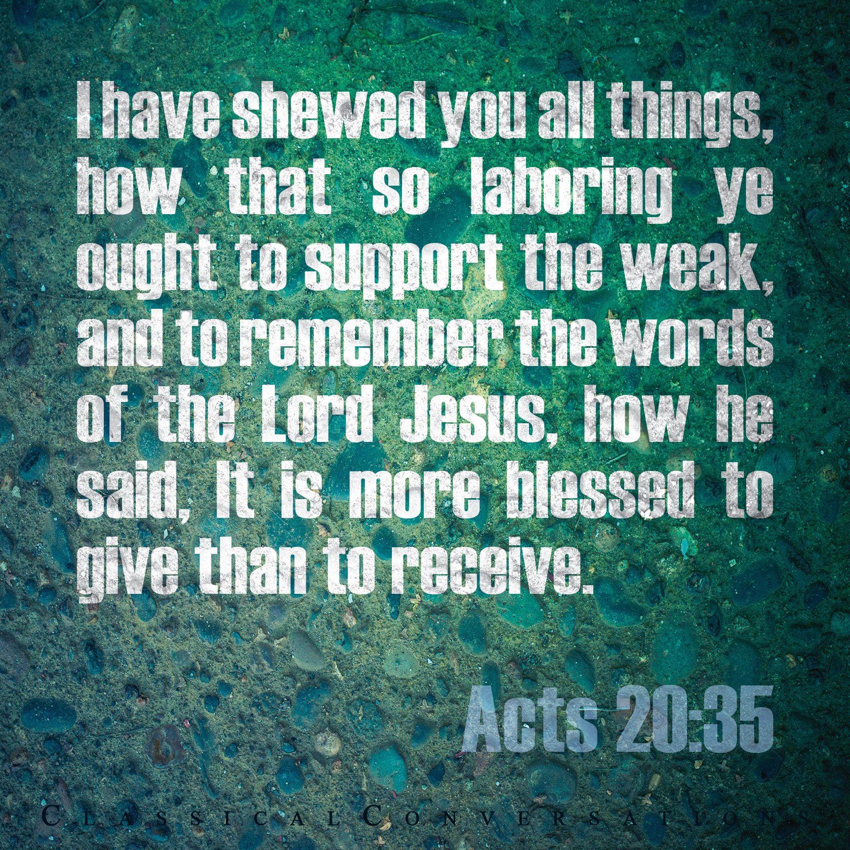 Acts 20:35 KJV | Bible Scriptures | Bible scriptures, King