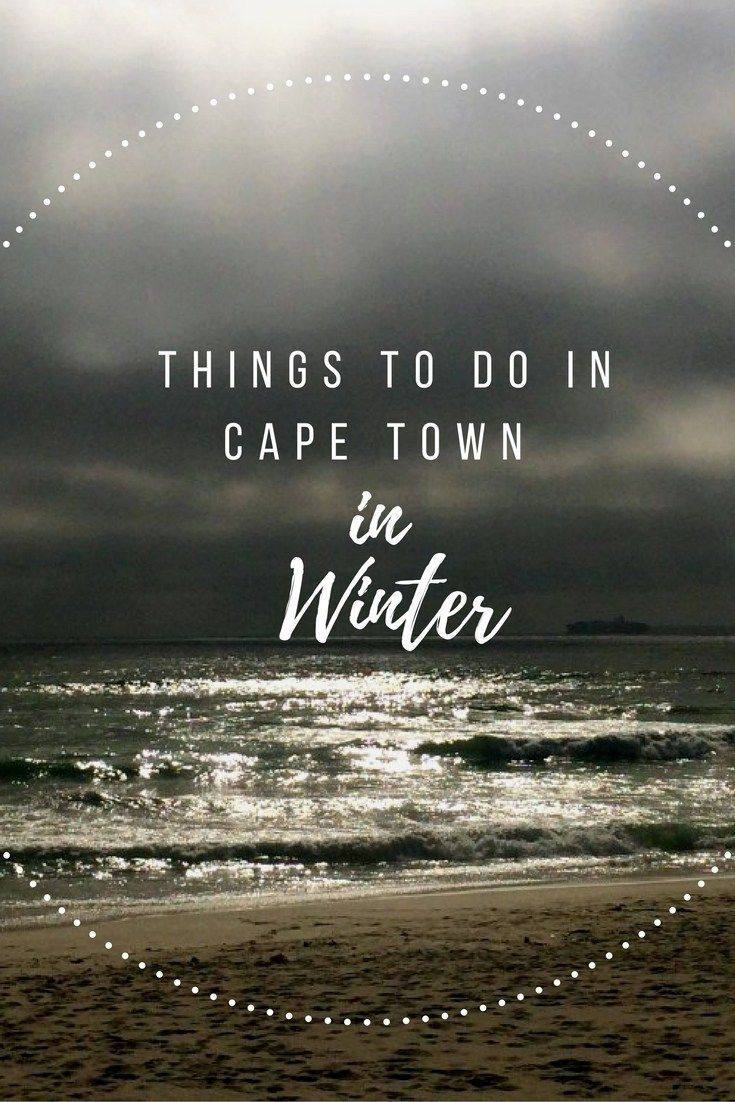 Where winter is the new summer – What to do in Cape Town winter.
