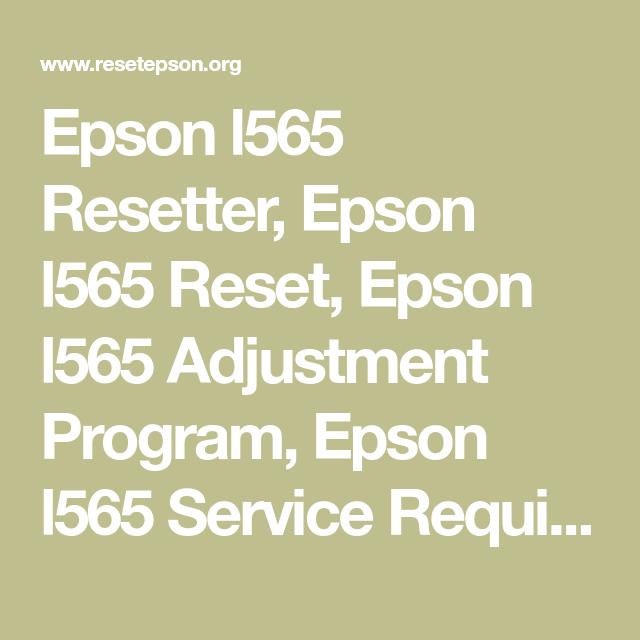 Epson l565 Resetter, Epson l565 Reset, Epson l565 Adjustment