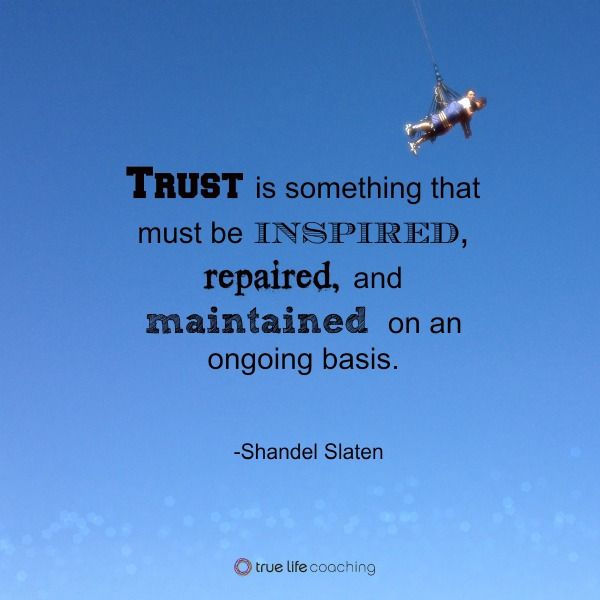 Learn To Trust Quotes: Learn To #TRUST! @shandelslaten #quote @truelifeinc