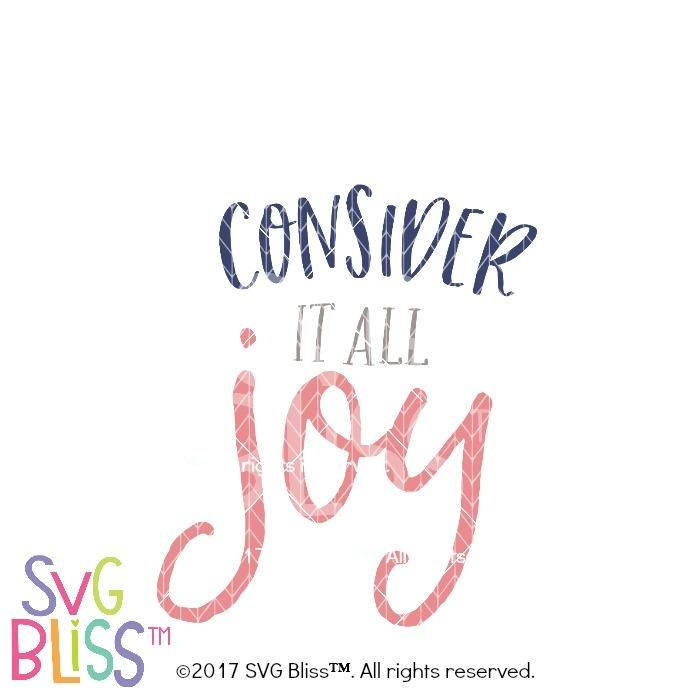 Download Consider it all Joy SVG DXF | Svg, Joy, Dxf