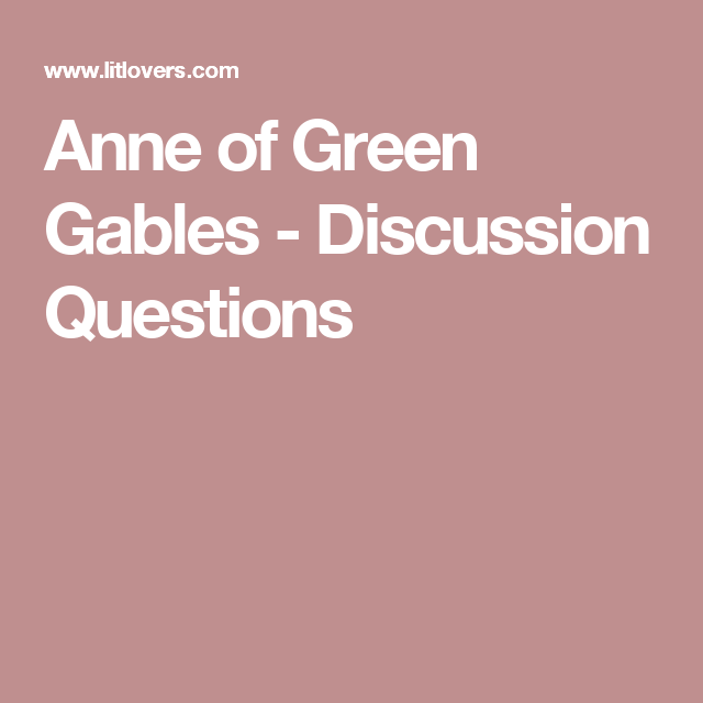 anne of green gables discussion questions