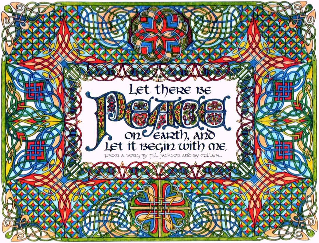 Let there be peace on Earth and let it begin with me - Gail Coppock Illuminated Calligraphy