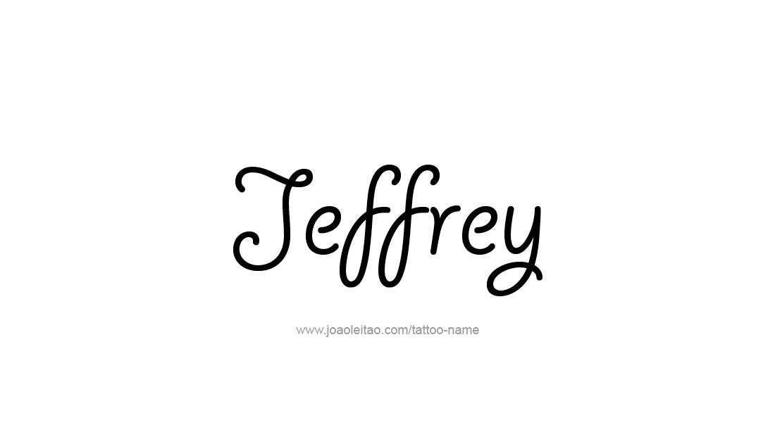Jeffrey Name Tattoo Designs Name Tattoos Name Tattoo Jeffrey Name