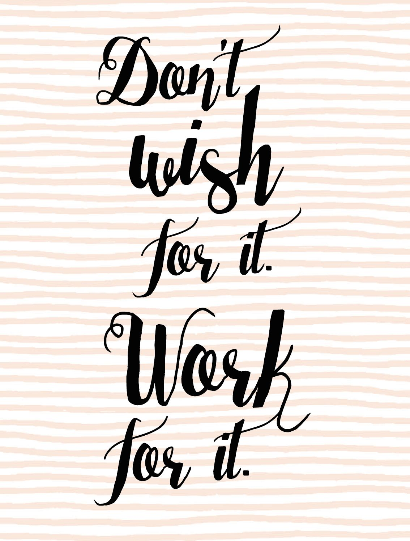 Inspirational work quotes work inspirational quotes - Don T Wish For It Work For It Quote Inspirational Entrepreneur Quotes