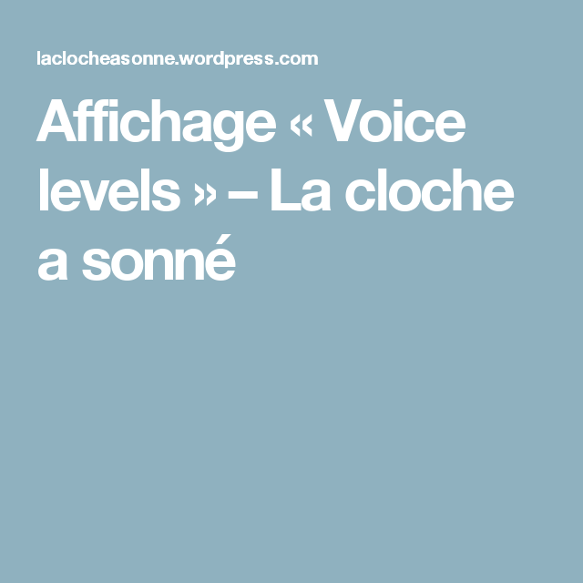Affichage «Voice levels» – La cloche a sonné