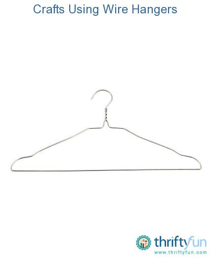 Crafts Using Wire Hangers | Wire coat hangers, Wire hangers and Coat ...