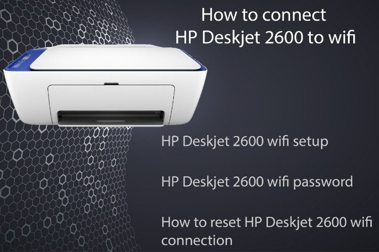 How to connect hp deskjet 2600 to wifi in 2020 | Printer ...