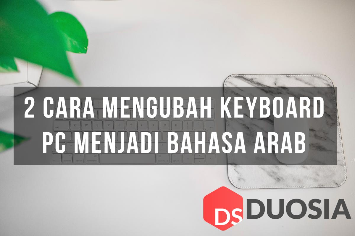 2 Cara Mengubah Keyboard Pc Menjadi Bahasa Arab Https Www Duosia Id Windows 2 Cara Mengubah Keyboard Pc Menjadi Bahasa Arab Keyboard Windows Bahasa Arab