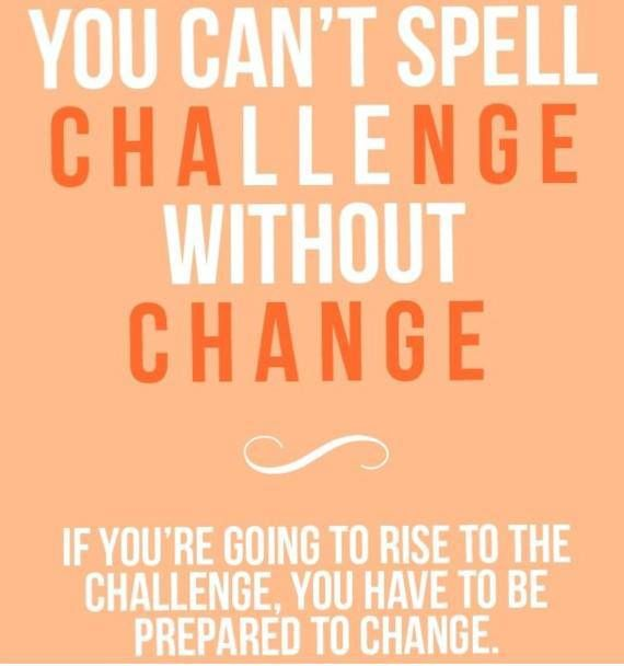 Challenge Quotes Best Challenge Without Change  Free Weightloss Recipes  Quotes Reviews
