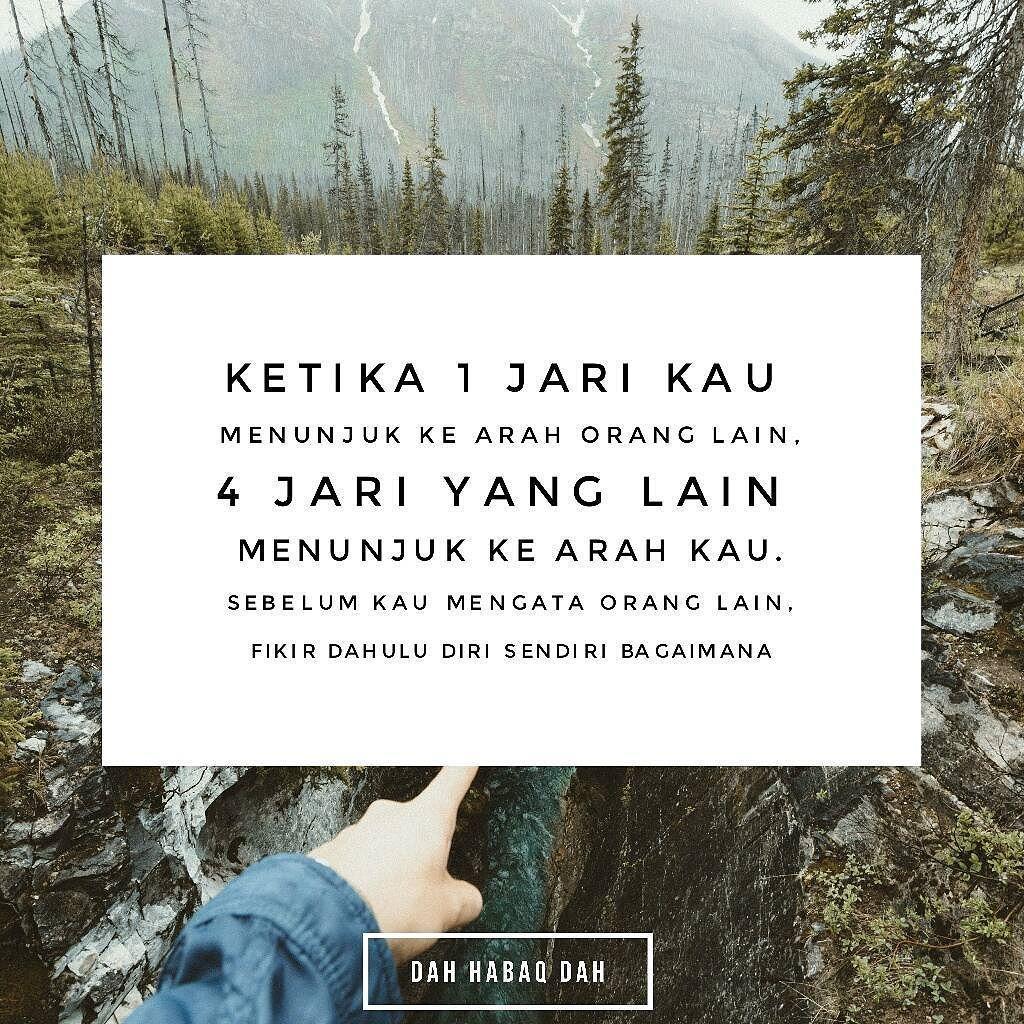 Sebelum Kau Tuding Jari Ke Arah Orang Lain Fikir Dahulu Diri Sendiri Bagaimana Dahhabaqdah Tag Kawan Hangp Islamic Quotes Instagram Quotes Indonesian Quotes