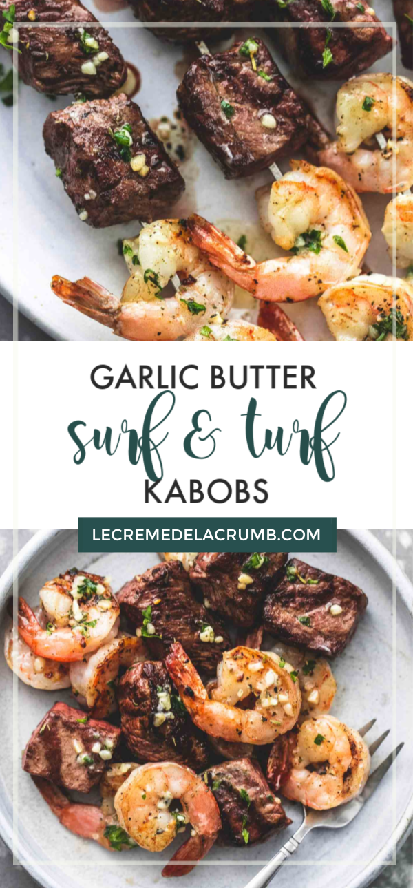 Garlic Butter Surf and Turf Kabobs   Steak and Shrimp