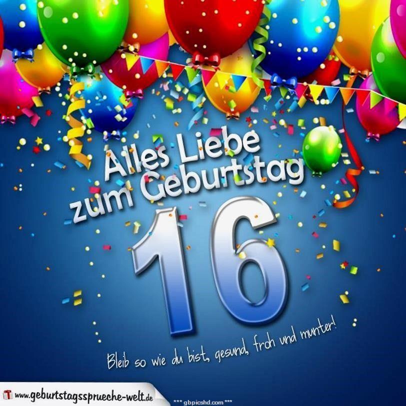16 Geburtstag Bilder Geburtstag Wunsche Geburtstagswunsche