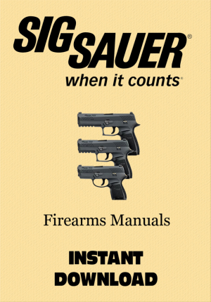 Sig Sauer Operator and Armorer's Manuals  This downloadable zip file