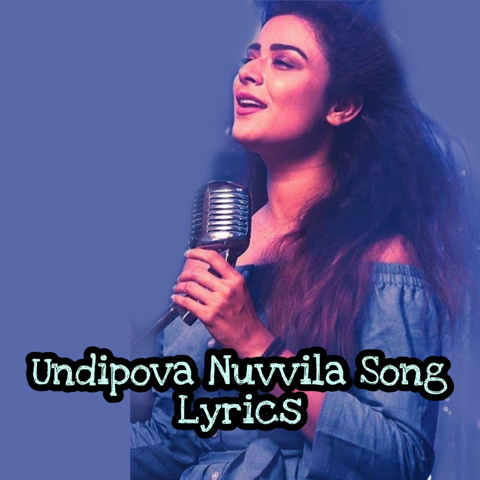 Undipova Nuvvila Song Lyrics Savaari In 2020 Songs Song Lyrics Lyrics