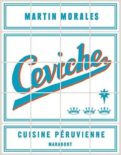 Amazon Fr Ceviche Cuisine Peruvienne Martin Morales