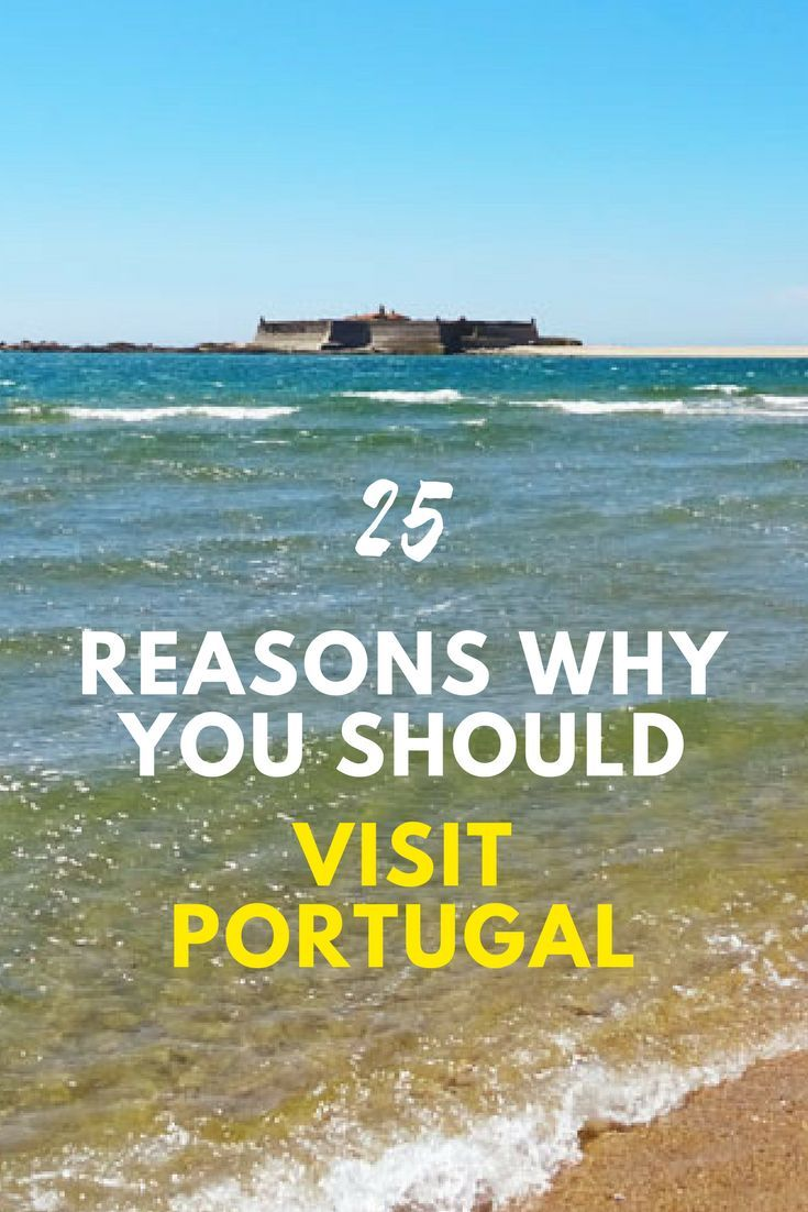 25 Reasons To Visit Portugal Right Now Visit Portugal Portugal Travel Guide Europe Travel Tips