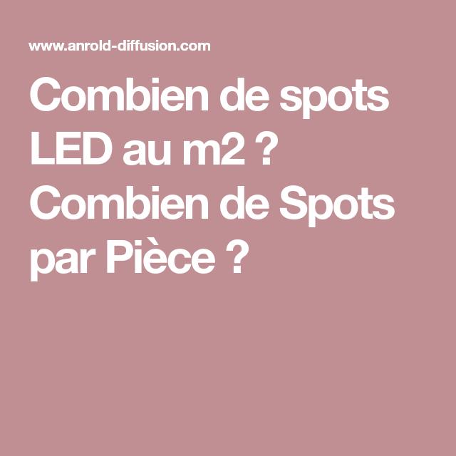 Combien De Spots Au M2 Spot Led Spots Led