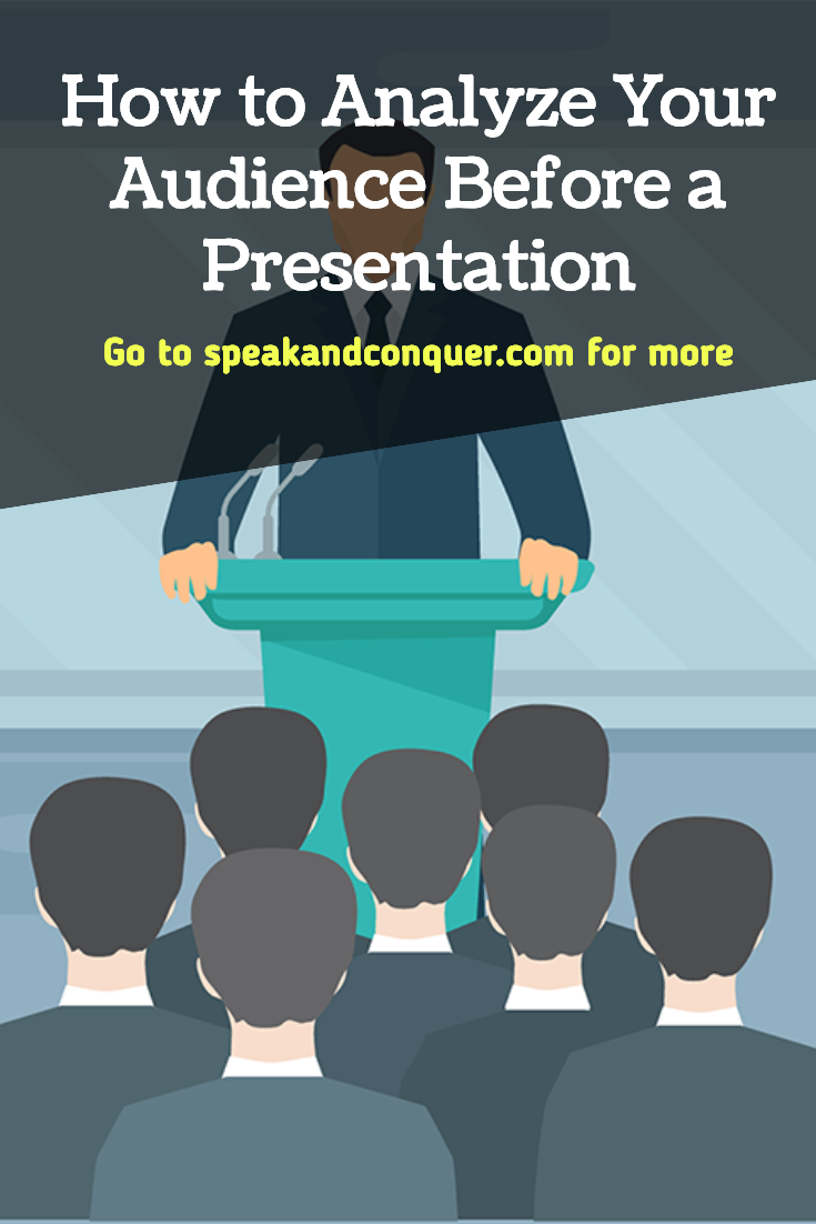 How To Analyze Your Audience Before A Presentation Audience Analysis Gives You The Opportunity To Get Public Speaking Tips Public Speaking Presentation Skills