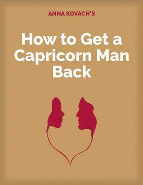 How to win a capricorn man back