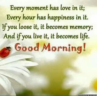 Good Morning Love Quotes Love Happiness Life Good Morning Morning Good Morning Morning Quotes .