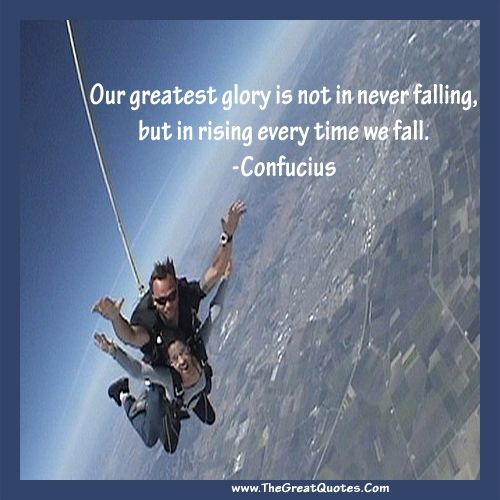 Quotes About Anger And Rage: Our Greatest Glory Is Not In Never Falling, But In Rising