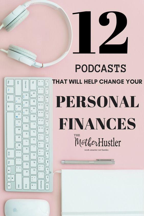 12 Podcasts To Help You Get on the Right Track Financially