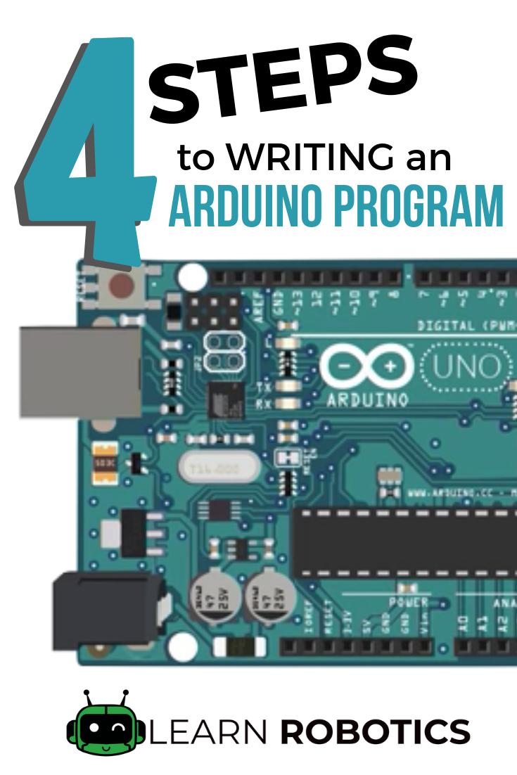 Four Steps to Writing an Arduino Program | 3d Print, Arduino, R-pi