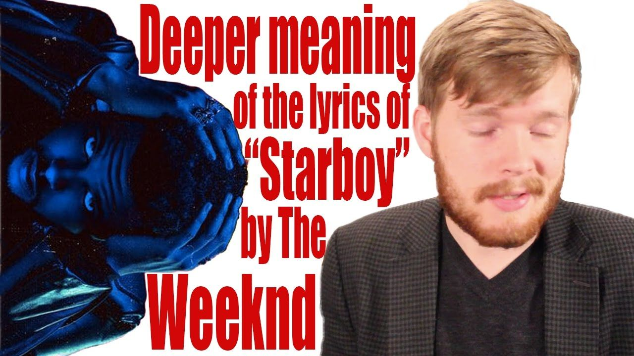 Deeper Meaning Of The Lyrics Of Starboy By The Weeknd Piece Of Music Pop Songs Original Song