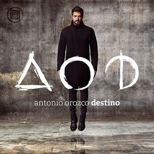 Antonio Orozco: Destino - 2015.