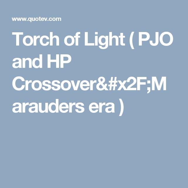 Torch of Light ( PJO and HP Crossover/Marauders era