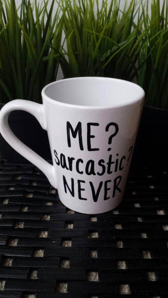 Me? Sarcastic? Never.  https://www.etsy.com/listing/213442156/sarcasm-sarcastic-handwritten-quote