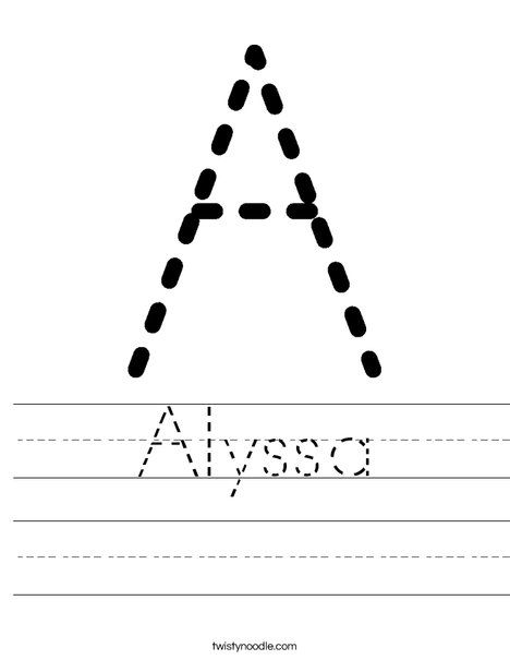the name alyssa coloring pages | Alyssa Worksheet - Twisty Noodle | bulletin boards ...