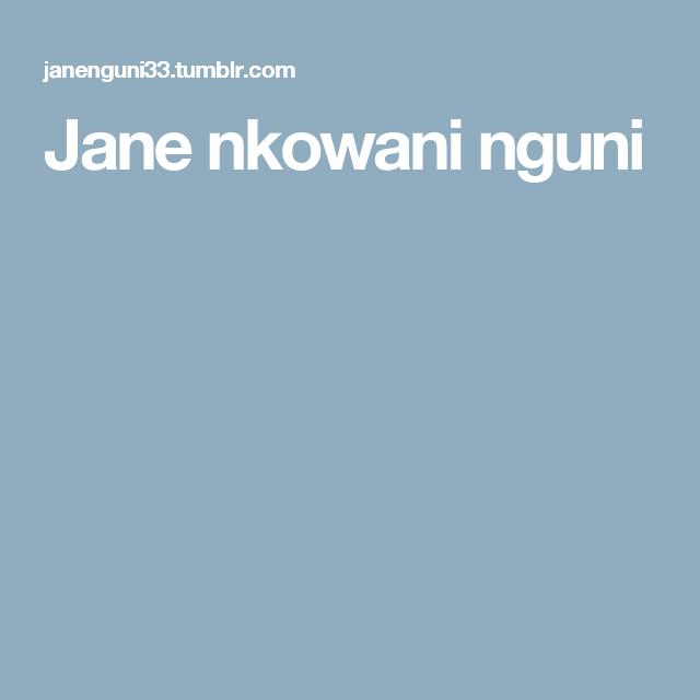 Jane nkowani nguni
