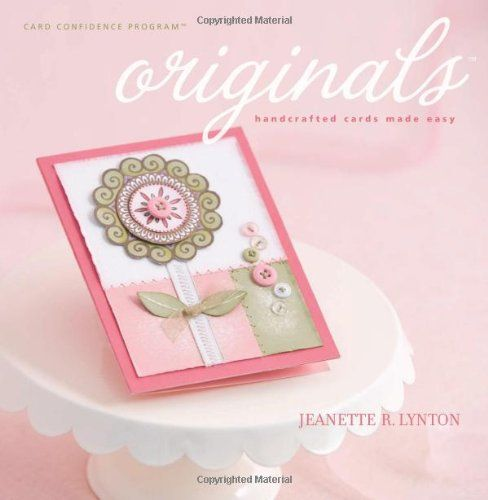 Originals Handcrafted Cards Made Easy Card Making Card Making Books Cards Handmade