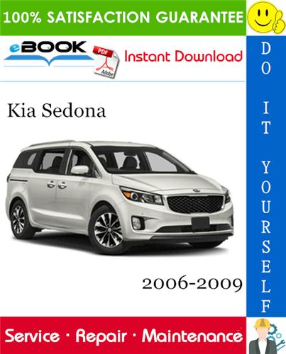 Kia Sedona Service Repair Manual 2006 2009 Download Kia Sorento Kia Sedona Kia