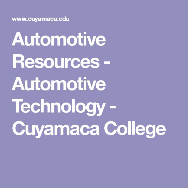 Automotive Resources Automotive Technology Cuyamaca College Resources Automotive Technician Technology