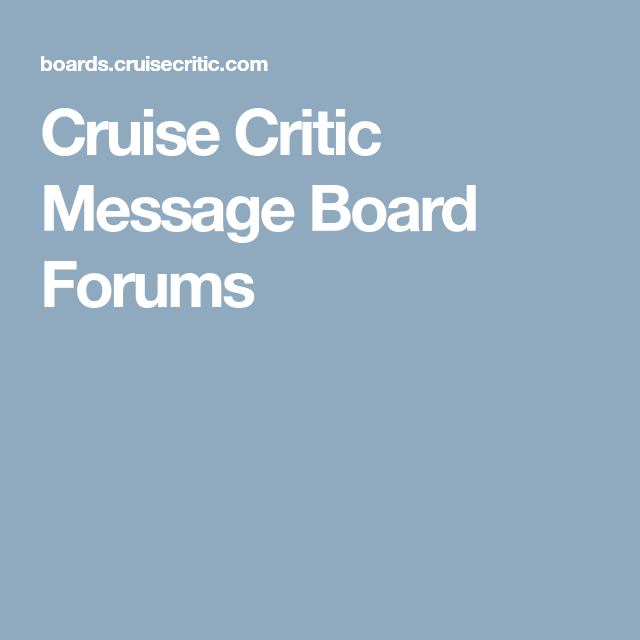 Cruise Critic Message Board Forums | Vacation Planning