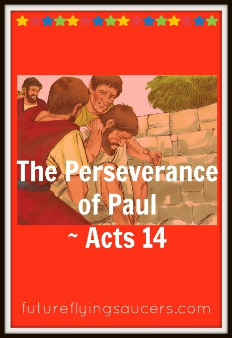 Acts 14 When You Look At A Person What Do See Paul Was Persistent In The Spread Of Gospel How Are We Another FREE Bible