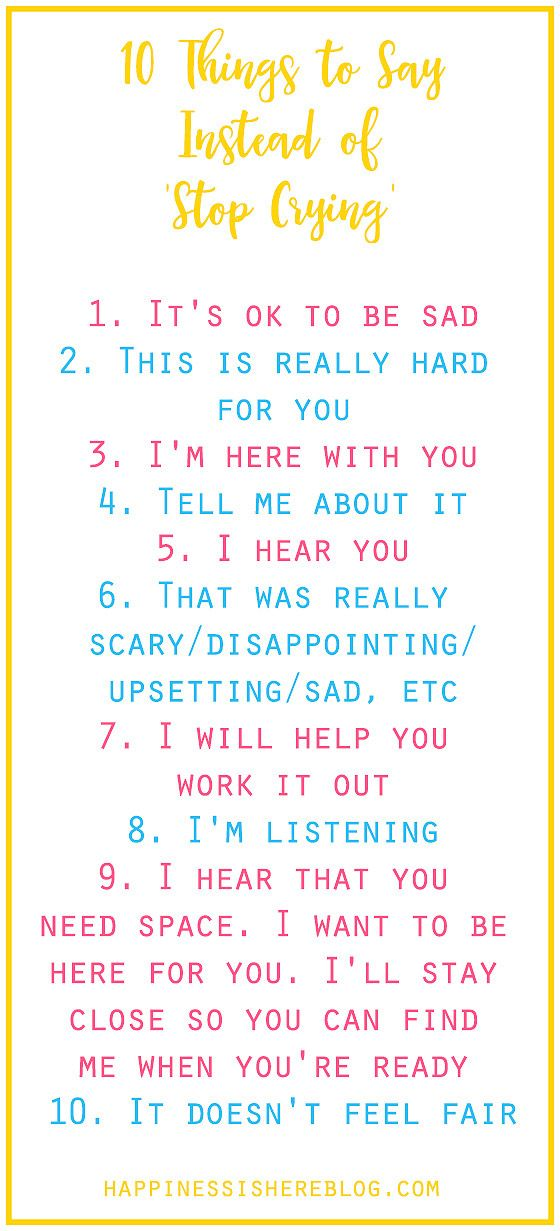 10 Things To Say Instead Of Stop Crying Playful Parenting