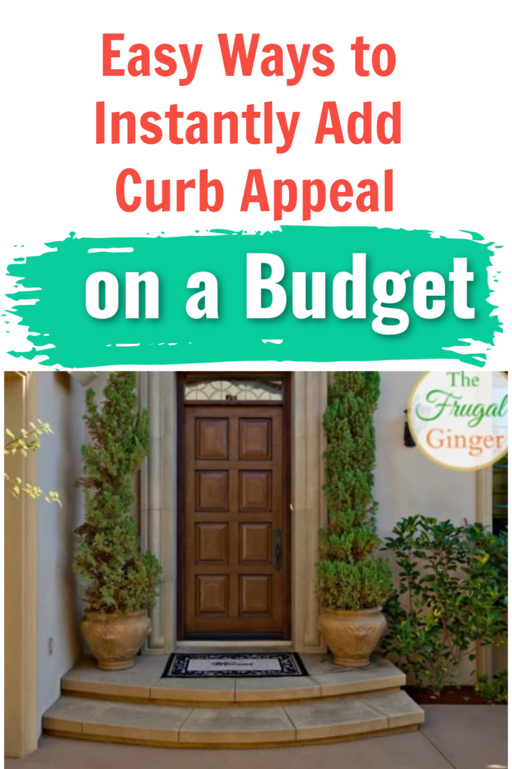 easy ways to instantly add curb appeal on a budget on fast and easy ways to refresh your home on a budget id=52913