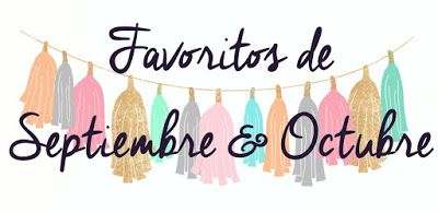 Nueva entrada *Favoritos de Septiembre y Octubre* http://lepetitecassis.blogspot.com/2016/10/favoritos-de-agosto-septiembre.html