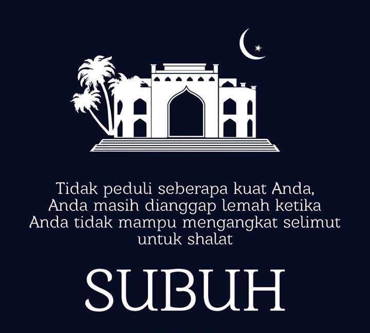 ﺍﻟﺼﻼﺓ ﺧﻴﺮ ﻣﻦ ﺍﻟﻨﻮﻡ Subuh Learn Islam Quotes Sahabat Muslim Quotes