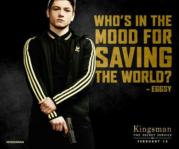Kingsman The Secret Service Quotes: Eggsy In Kingsman: The Secret Service.
