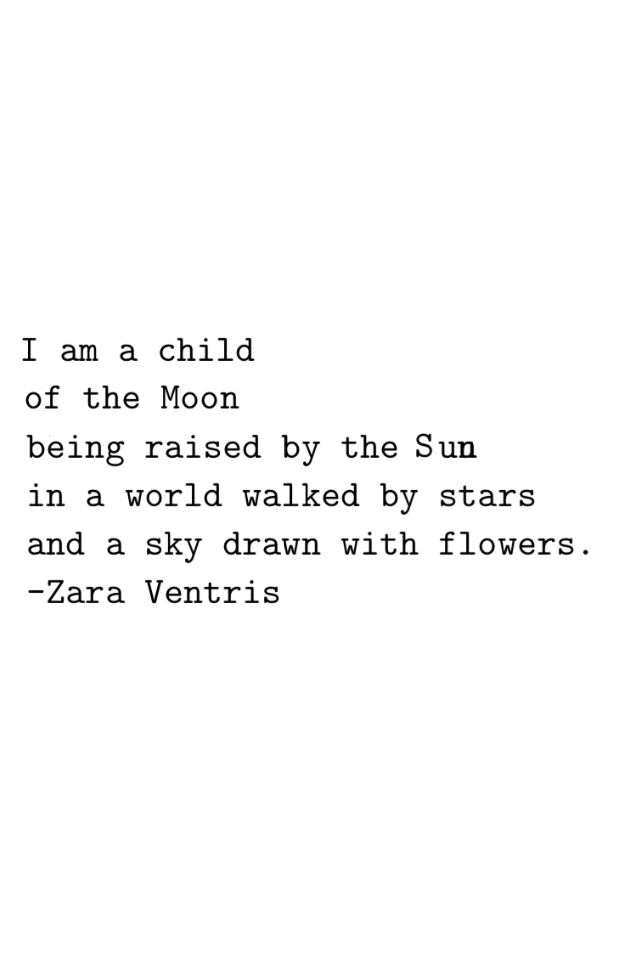 I Am A Child Of The Moon Being Raised By The Sun In A World Walked