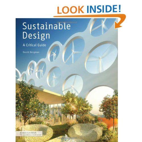 Sustainable Design A Critical Guide Architecture Briefs David Bergman Books Concept Architecture Green Architecture Architecture Building
